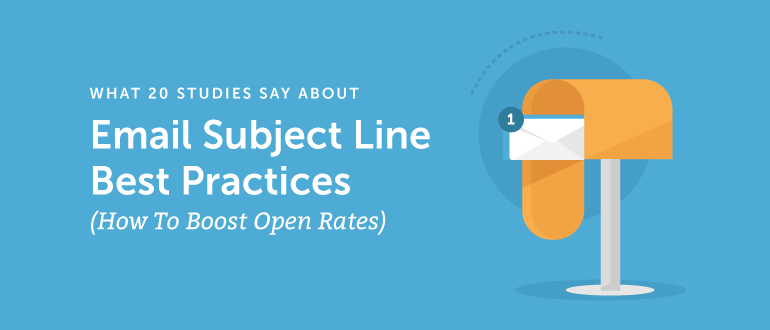 Email Subject Line Best Practices: Boost Opens According to 20 Studies