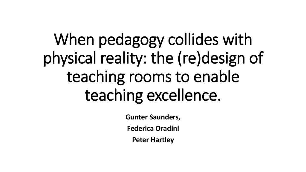 (Re) Design of Teaching Rooms to enable teaching excellence