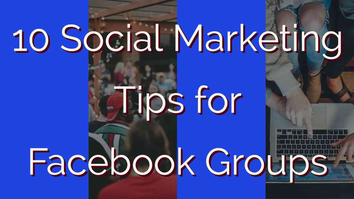 10 Social Marketing Tips for Facebook Groups | Simply Measured
