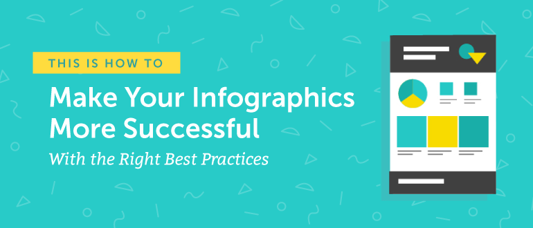 Infographic Best Practices: How to Make Yours More Successful