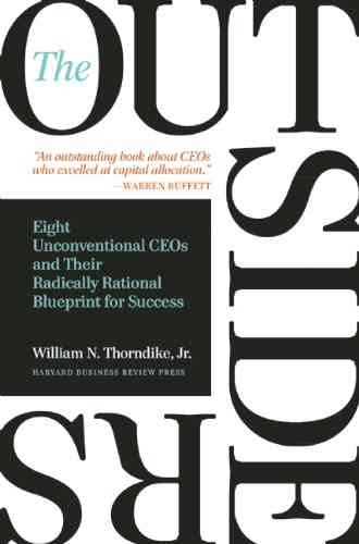 The Outsiders: Eight Unconventional CEOs and Their Radically Rational Blueprint for Success eBook: …