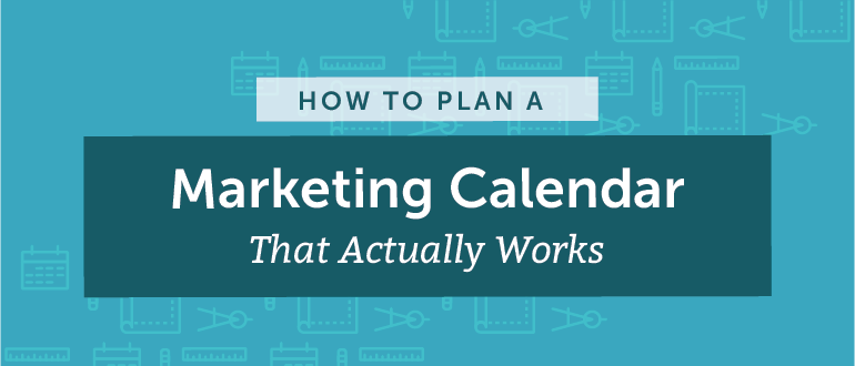 How to Plan a Marketing Calendar That Actually Works (Free Template)