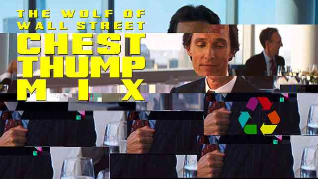The Wolf of Wall Street Chest Thump Mix