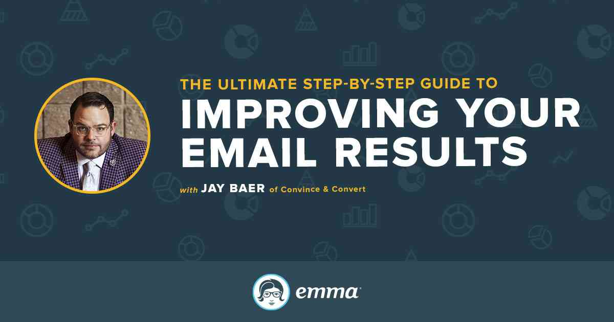 The Ultimate Guide to Improving Your Email Results | Emma Email Marketing