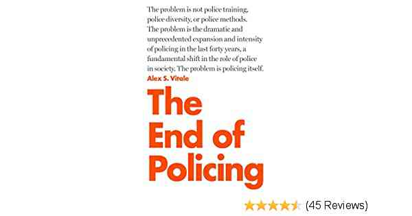 The End of Policing - Kindle edition by Vitale, Alex S.. Politics & Social Sciences Kindle eBooks @…