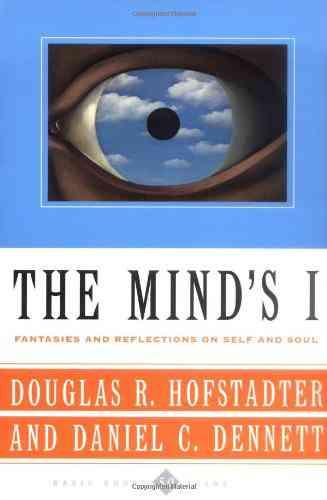 The Mind's I: Fantasies and Reflections on Self & Soul: Douglas R. Hofstadter, Daniel C. Dennett, D…