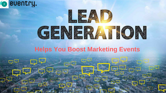 How Lead Generation Can Help You to Boost Marketing Events