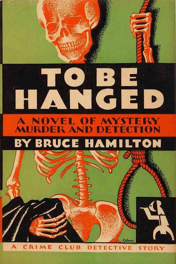 Bruce Hamilton - To Be Hanged (1930, 1st Edition, The Crime Club, Doubleday, Doran & Company, Garde…