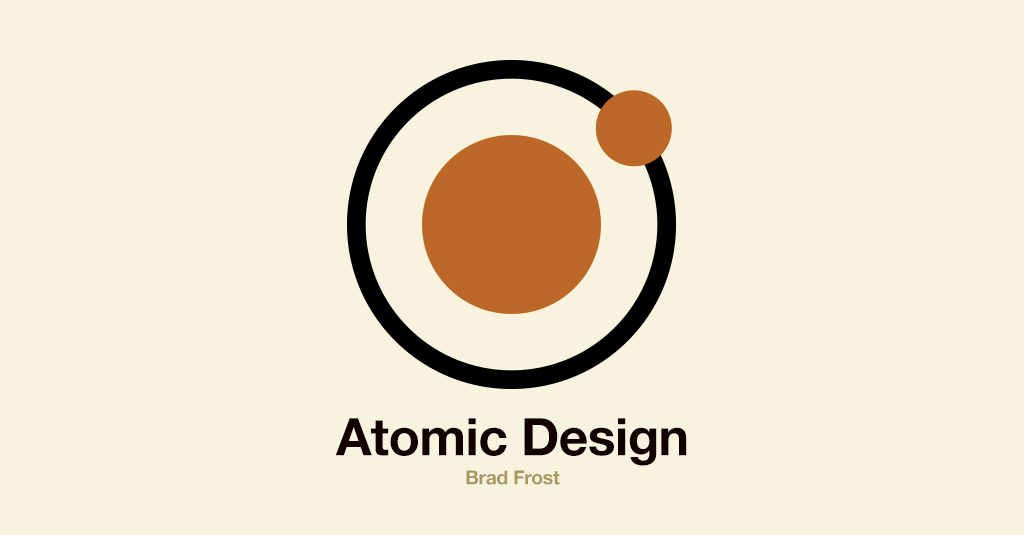 Atomic Design by Brad Frost