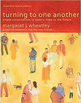 Turning towards One Another by Margaret Wheatley