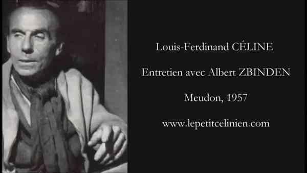 Louis-Ferdinand CÉLINE  Entretien avec Louis-Albert ZBINDEN (1957) (Low)