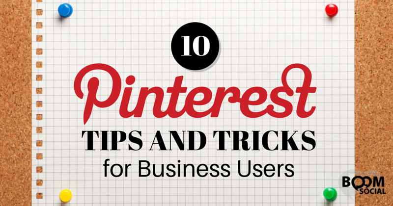 10 Pinterest Tips and Tricks for Business Users
