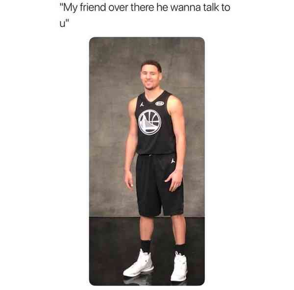 Can I introduce you to my friend, Klay? : warriors