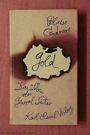 Gold. Der Lebensroman des General Suter von Cendrars, Blaise (Deutsch von Marlis und Paul Pörtner)…