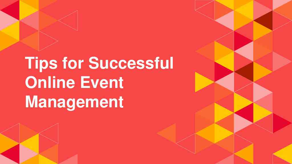Tips for Successful Online Event Management