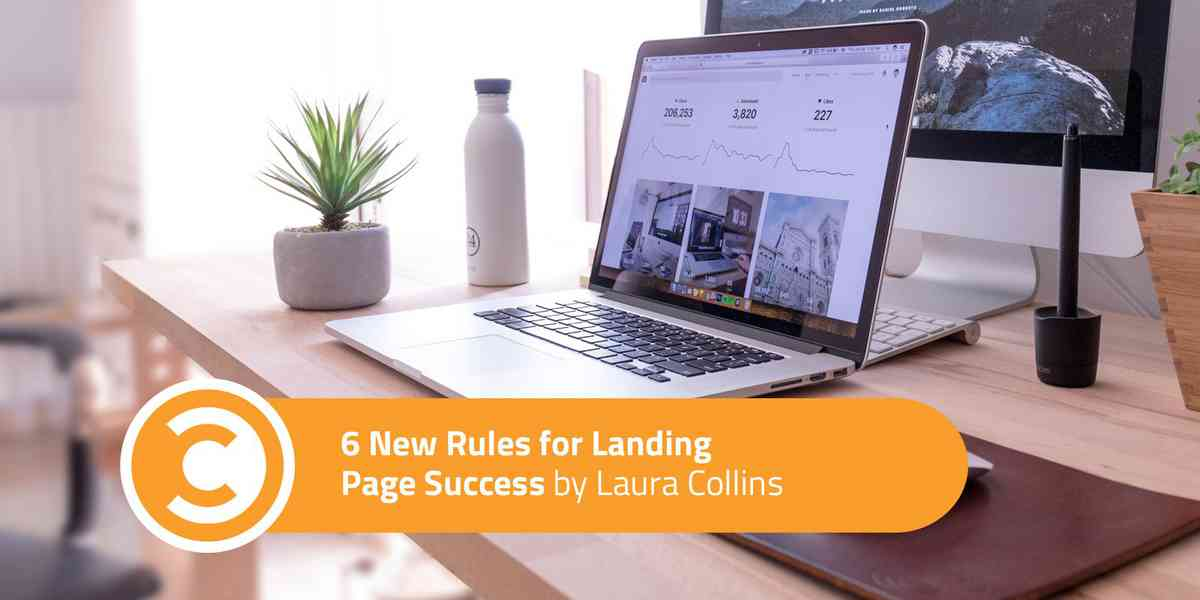 6 New Rules for Landing Page Success | Convince & Convert