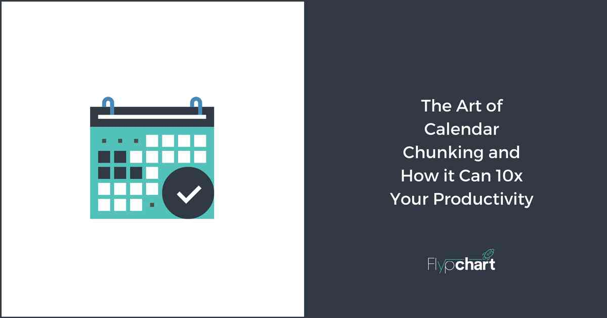 The Art of Calendar Chunking and How it Can 10x Your Productivity