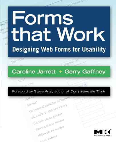 Forms that Work: Designing Web Forms for Usability (Interactive Technologies): Caroline Jarrett, Ge…