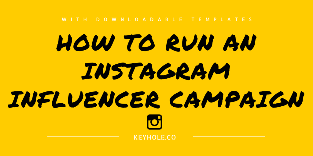 How to Run an Instagram Influencer Campaign [with downloadable templates] - The Keyhole Blog