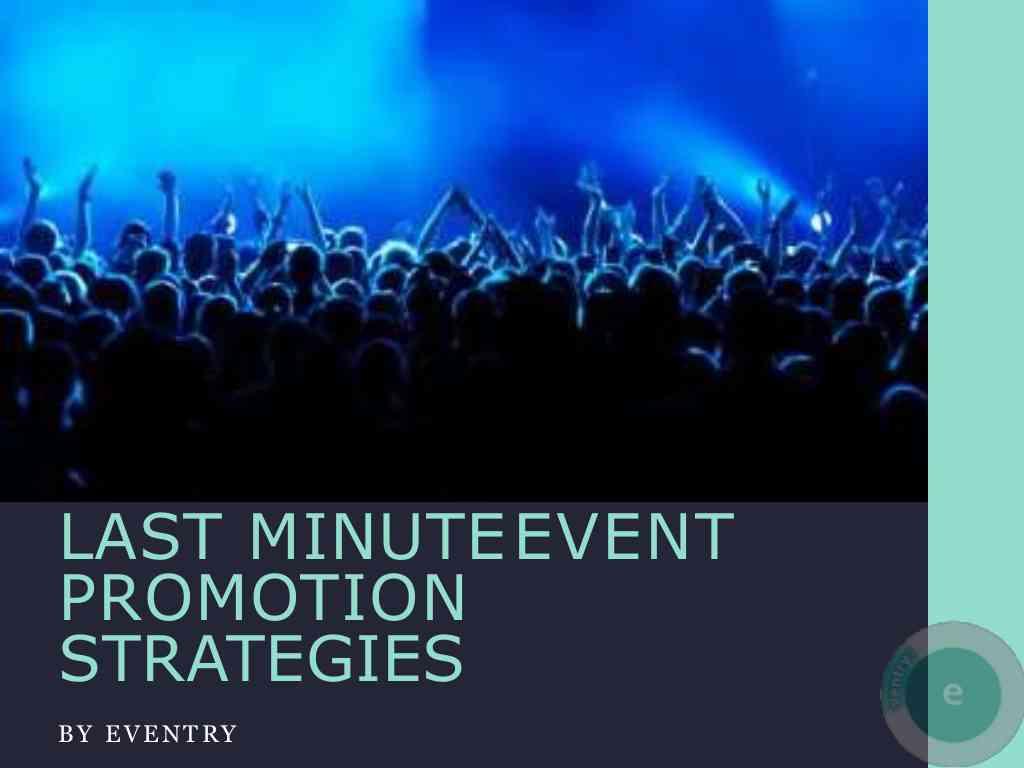 Last Minute Event Promotion Strategies
