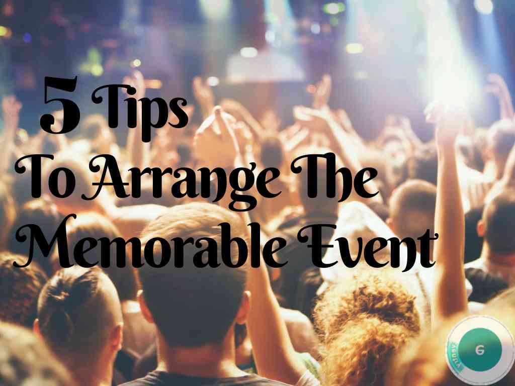 5 Tops To Arrange The Memorable Event