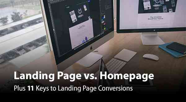Landing Page vs. Homepage - 11 Keys to Landing Page Conversions