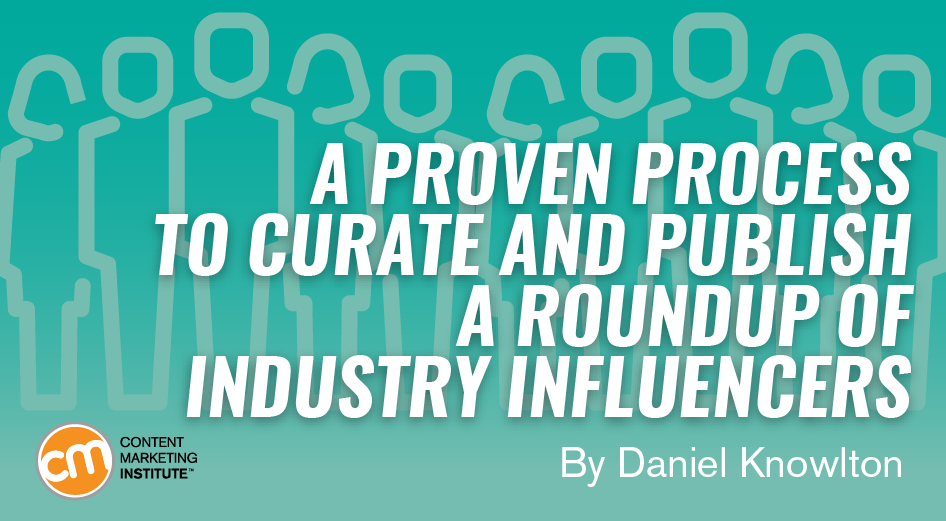 A Proven Process to Curate and Publish a Roundup of Industry Influencers