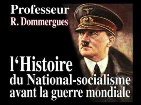 (3) L'histoire du National-Socialisme avant la guerre mondiale par Roger Dommergues - YouTube