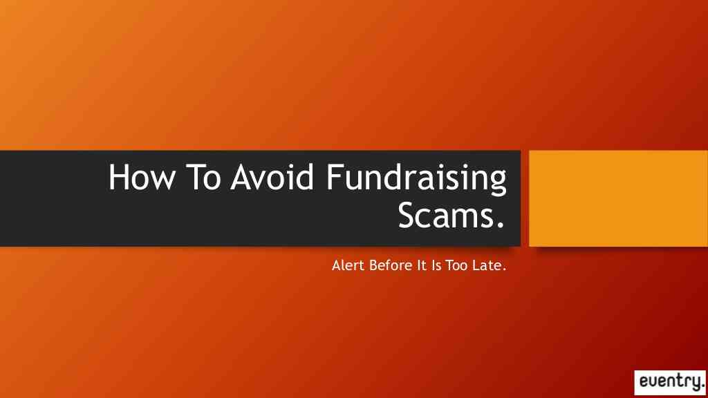 How To Avoid Fundraising Scams.