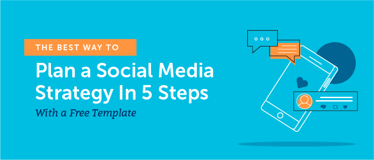 The Best Way to Plan a Social Media Strategy in 5 Steps With a Free Template - CoSchedule Blog