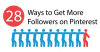 28 Ways to Get More Followers on Pinterest [Infographic] | Social Media Today
