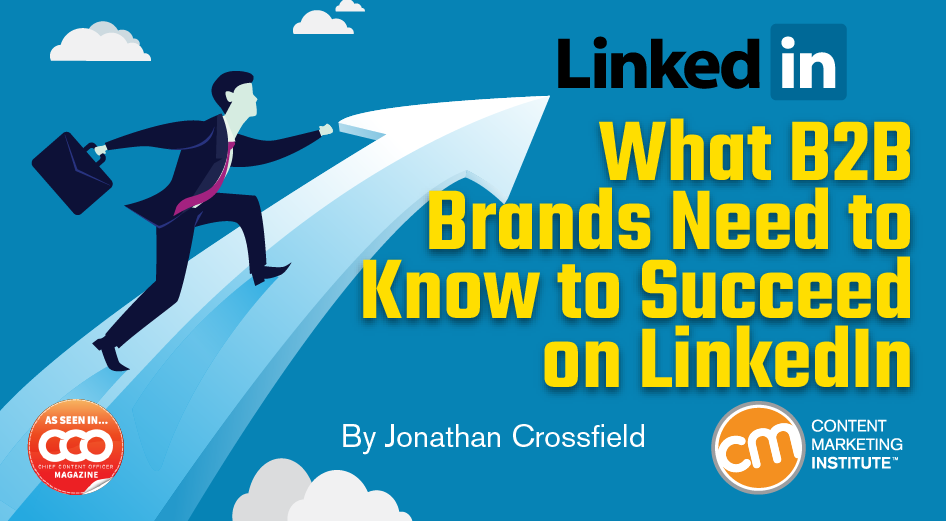 What B2B Brands Need to Know to Succeed on LinkedIn