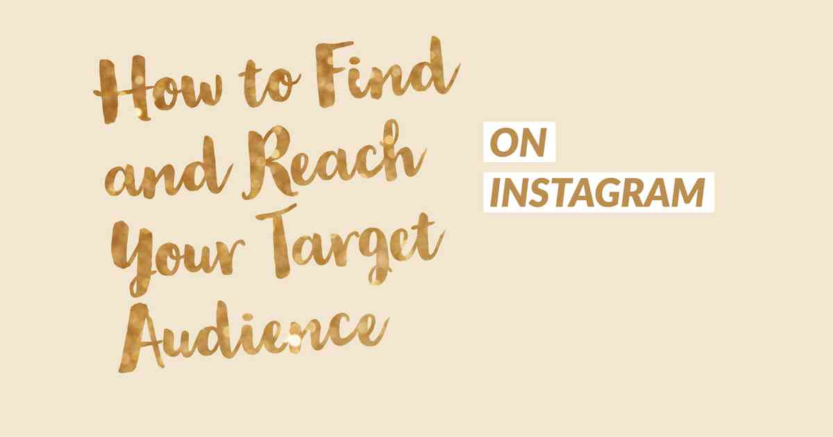 How to Find and Reach Your Target Audience on Instagram | Simply Measured