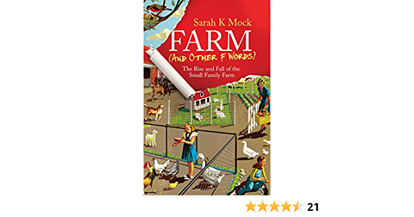 Farm (and Other F Words): The Rise and Fall of the Small Family Farm https://www.amazon.com/dp/B093…