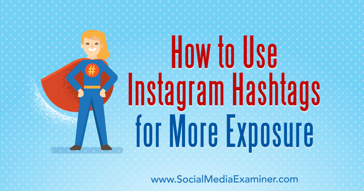 How to Use Instagram Hashtags for More Exposure : Social Media Examiner