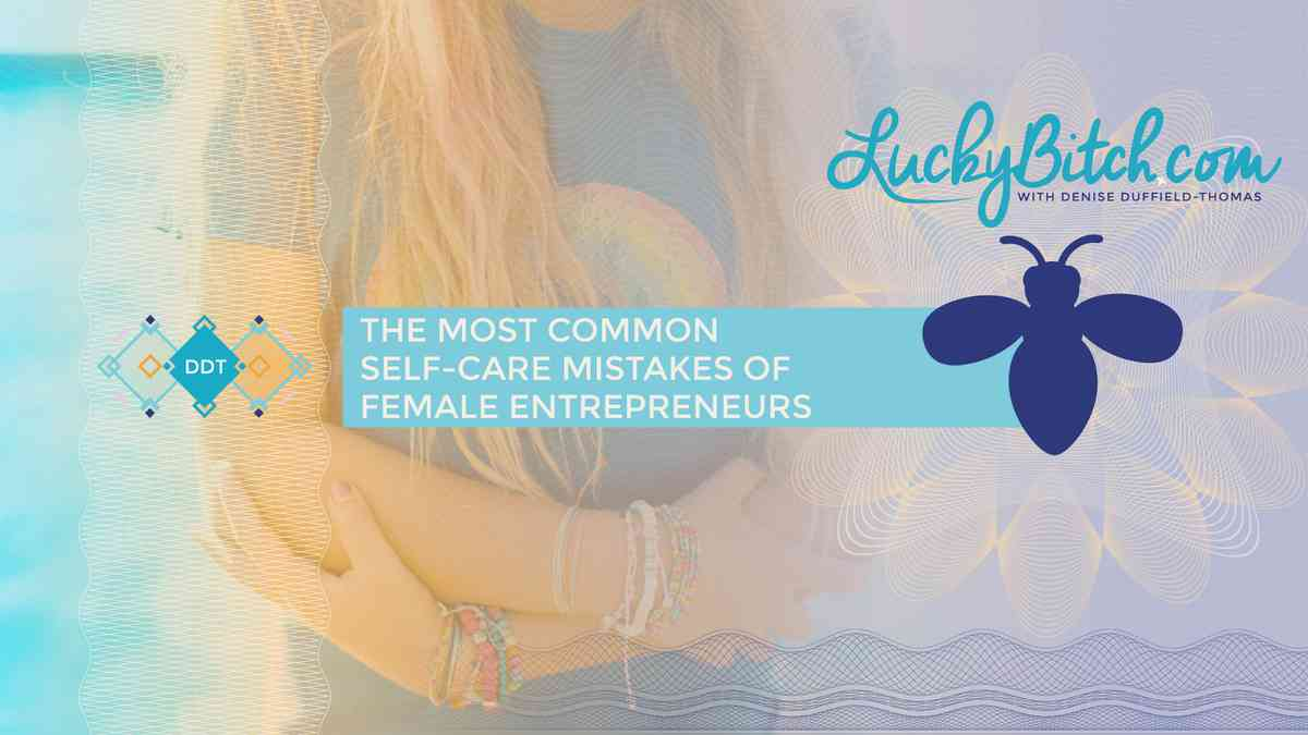 The Most Common Self-Care Mistakes of Female Entrepreneurs