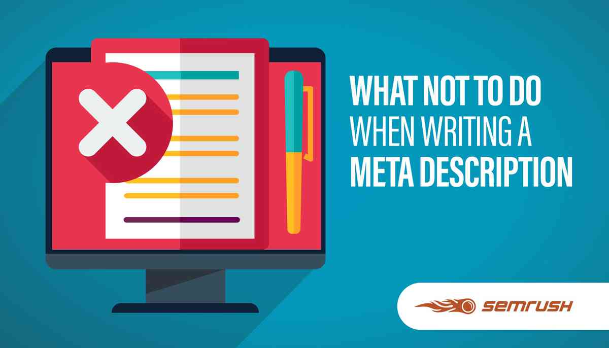 What NOT To Do When Writing a Meta Description