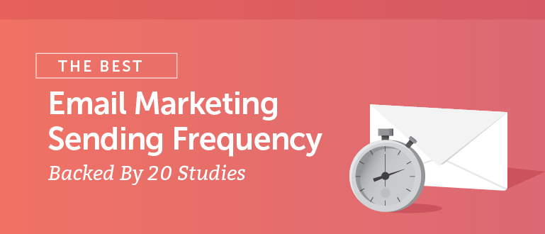 The Best Email Marketing Sending Frequency According to 20 Studies