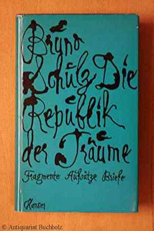Die Republik der Träume (Fragmente, Aufsätze, Briefe, Grafiken) von Schulz, Bruno: Good Hardcover…