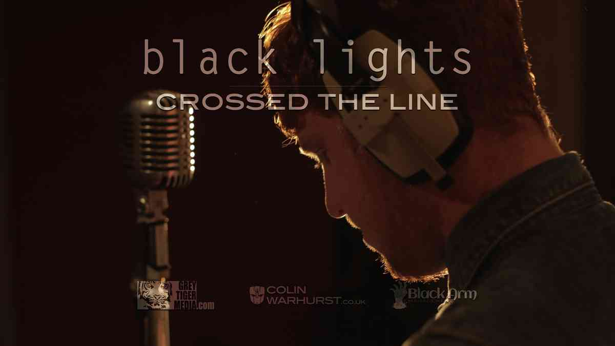 """Crossed The Line"" - Black Lights - Directed by Colin Warhurst"