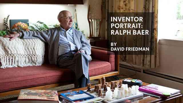Inventor Portrait: Ralph Baer