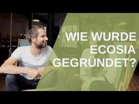 Ecosia's Gründungsgeschichte DE