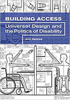 Building Access: Universal Design and the Politics of Disability