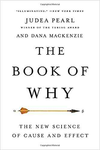 The Book of Why: The New Science of Cause and Effect: Pearl, Judea, Mackenzie, Dana: 9781541698963:…