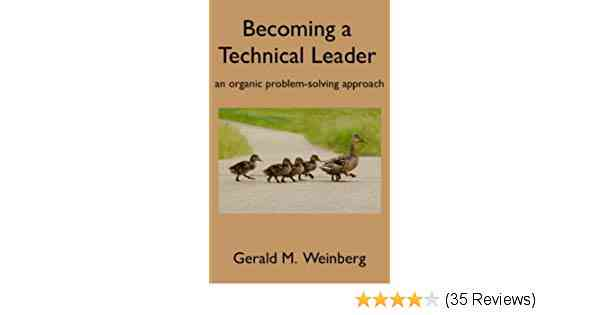 Becoming a Technical Leader eBook: Gerald Weinberg: Kindle Store