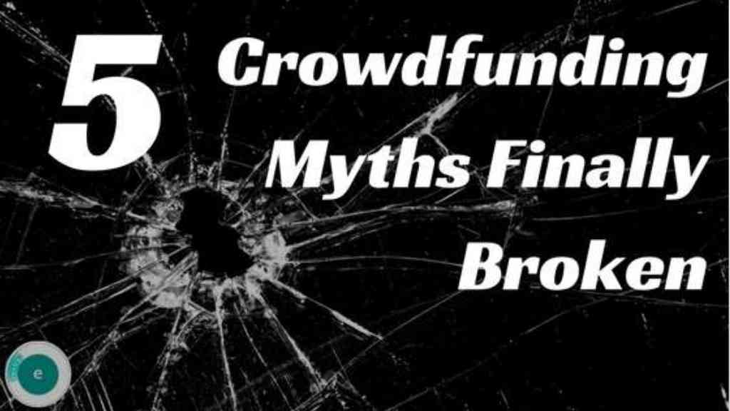 5 Myths Of Crowdfunding Finally Broken.