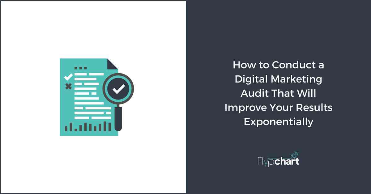 How to Conduct a Digital Marketing Audit That Will Improve Your Results