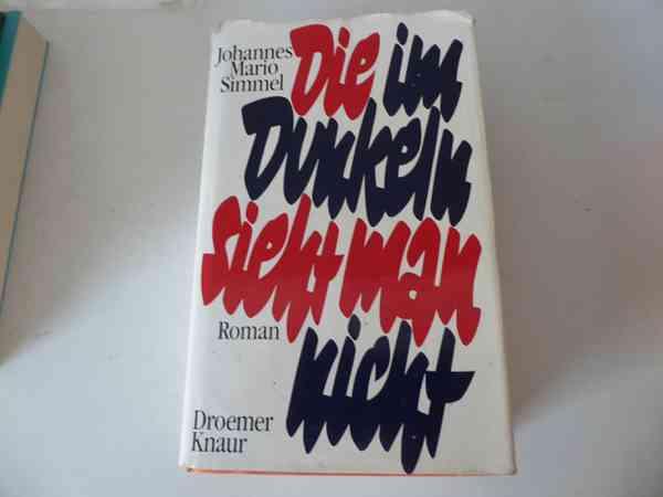 Die im Dunkeln sieht man nicht. Roman. Hardcover mit Schutzumschlag by Johannes Mario Simmel: Sehr …