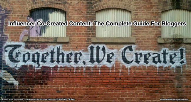 Influencer Co-Created Content: Complete Blogger Guide - Heidi Cohen