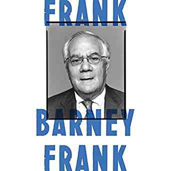 Frank: A Life in Politics from the Great Society to Same-Sex Marriage (Audible Audio Edition): Barn…